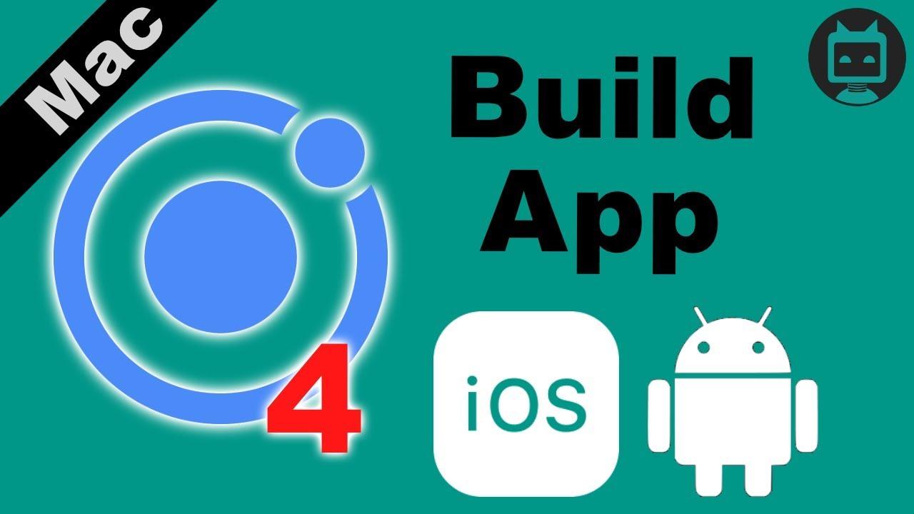 Ionic 4 Build App – IOS, Android, Web – (Mac Tutorial)