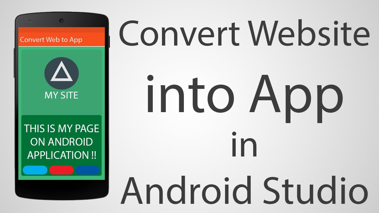 How to Convert Website into Android App – Android Studio 2.2.2 Tutorial