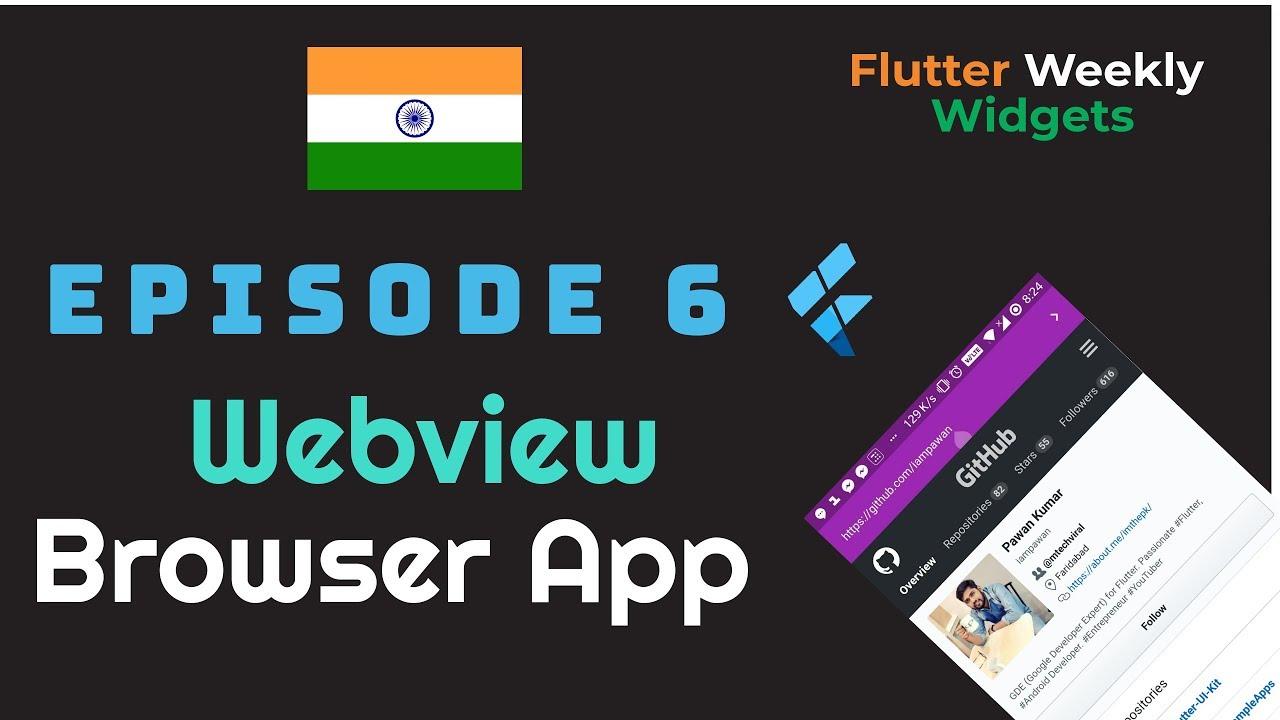 Flutter: WebView | Browser App | Ep 6 | Flutter Weekly Widgets | Website to App