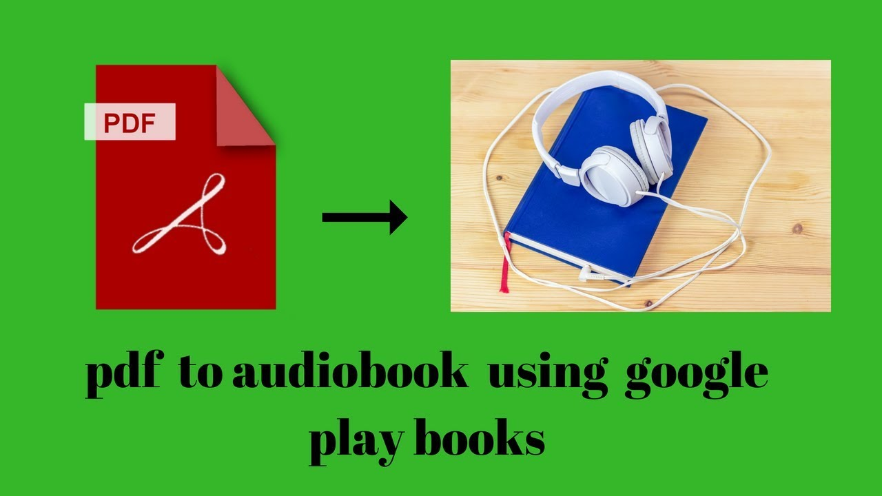 How to convert a pdf into an audiobook using google playbooks 2018