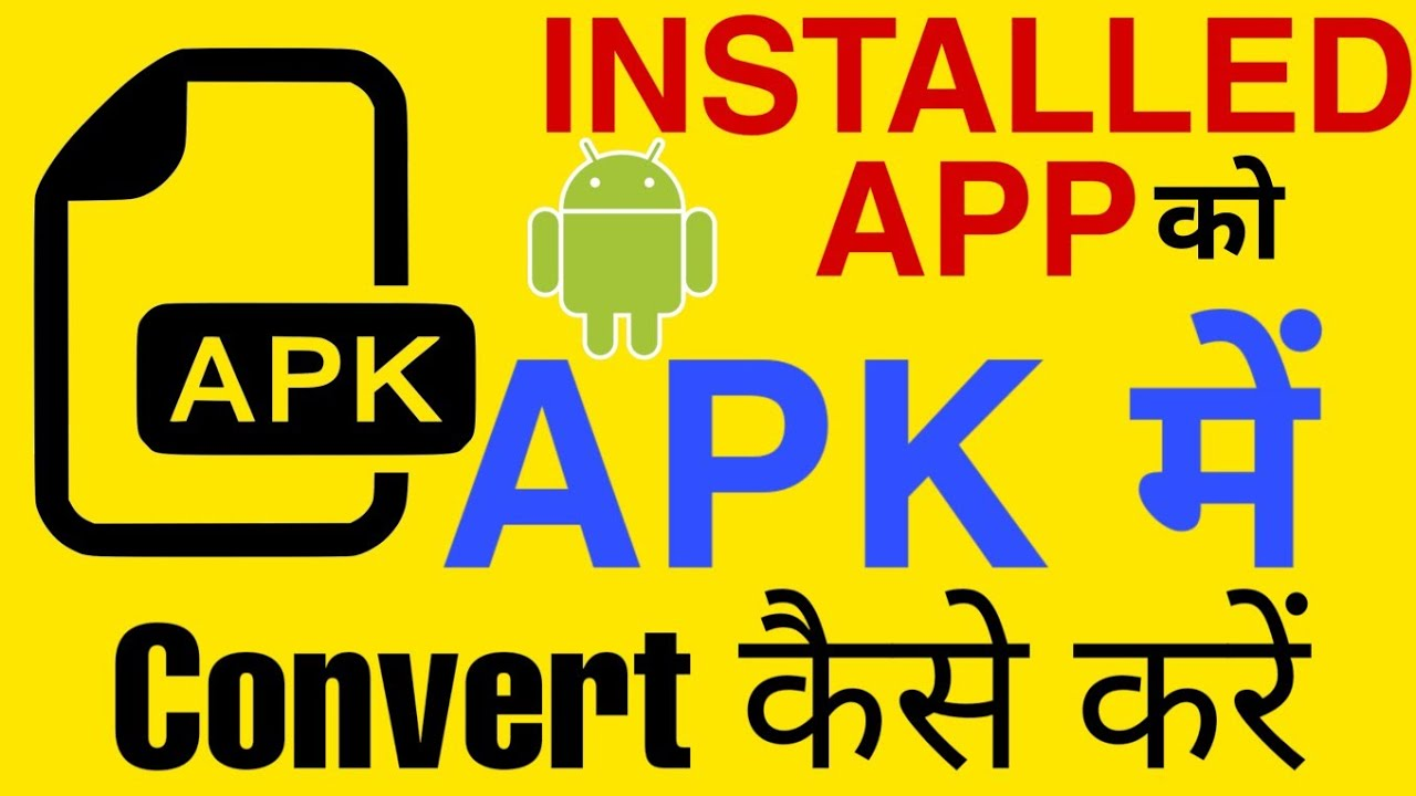 How to Convert installed apps into apk | Installed App ko Apk me Convert kaise kare | App to Apk