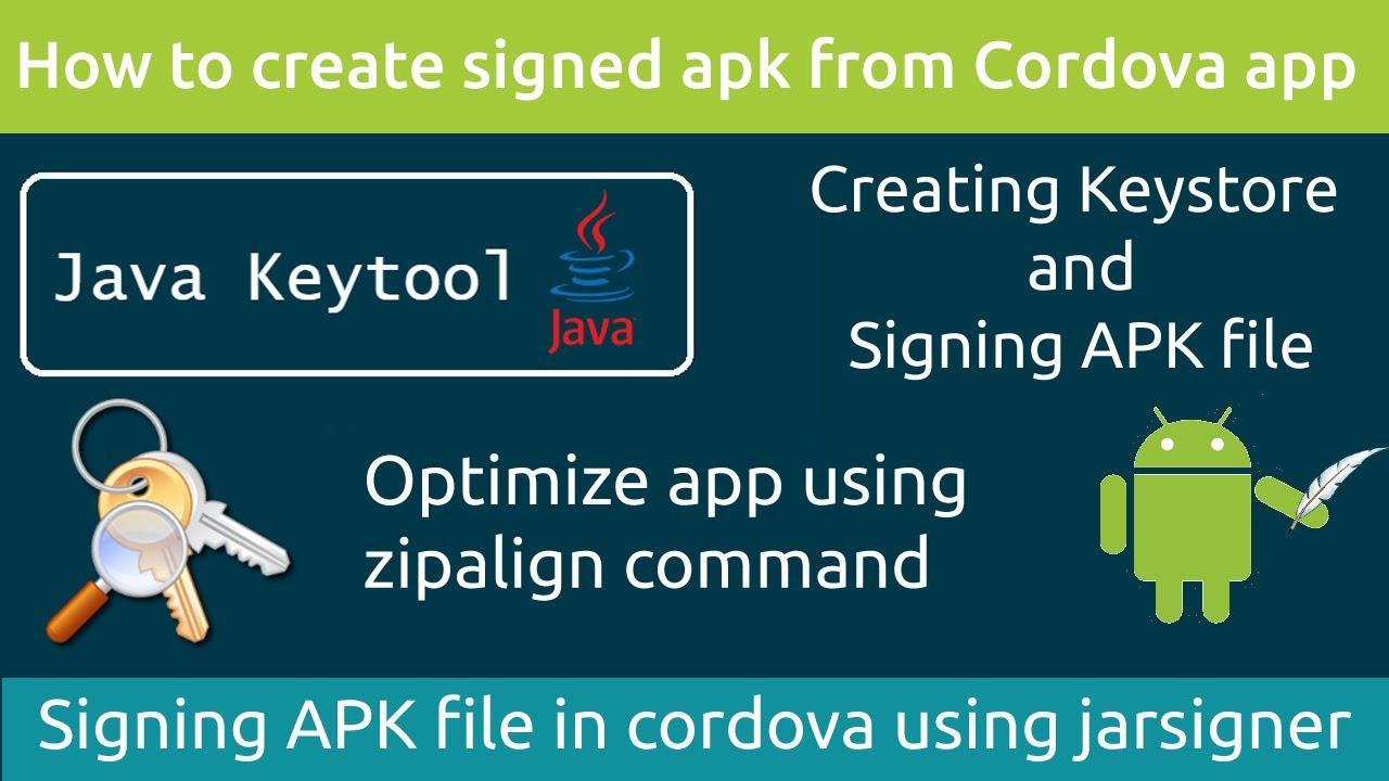 2. Cordova Android App Signing Apk | Java Keystore keytool | zipalign apk | Apk release build file