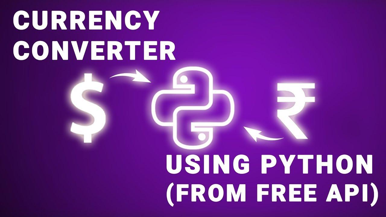 Python – Currency Converter using Free API | No API Key needed | OpenSource