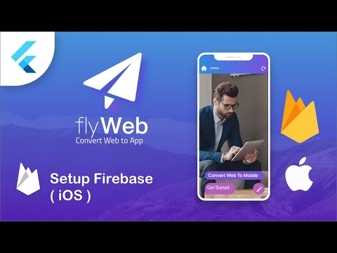 Fly Web – Integrate Firebase to your iOS App – Flutter Web to App