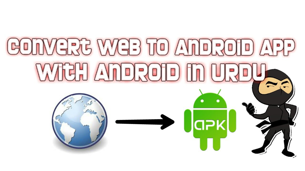 How to Convert Website to App with Android – Urdu/Hindi