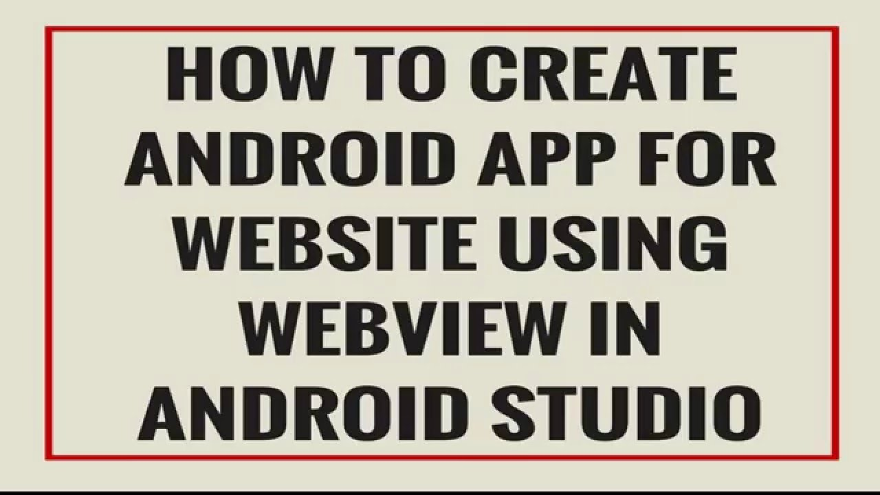 How to Convert Any Website into Android Application in Android Studio