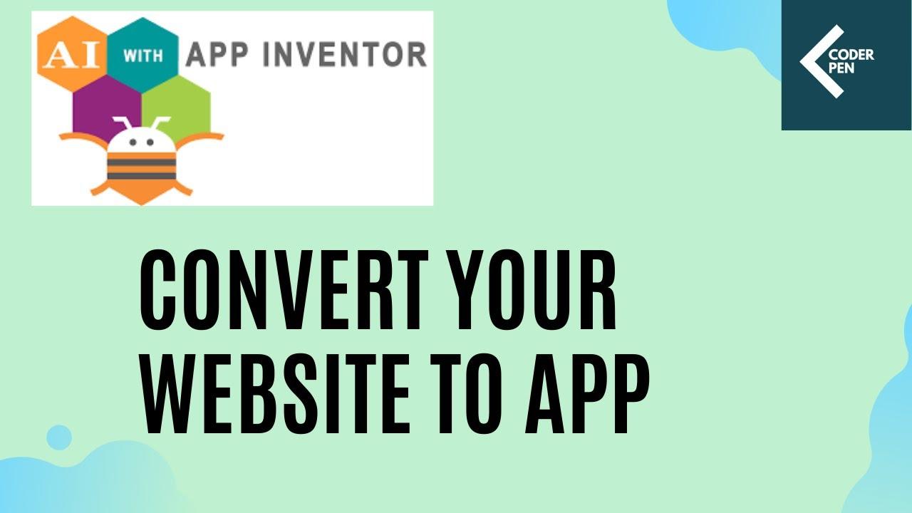 How to convert Website to App using MIT App Inventor | Coder Pen