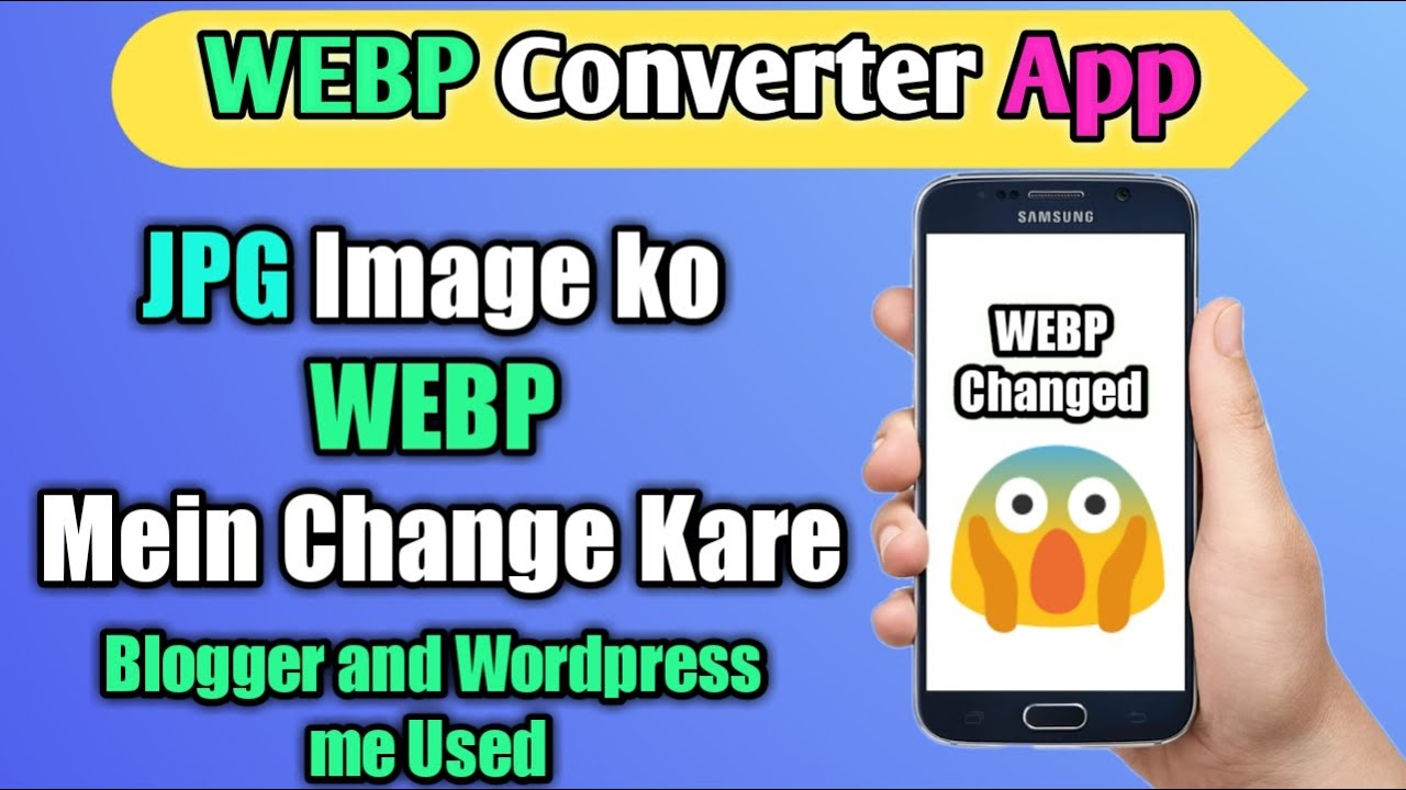 webp convert Android App || how to upload webp images on wordpress and Blogger