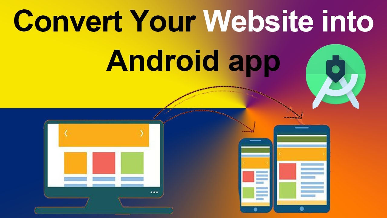 How To Convert Any Website Into a Professional Android App Free Using ANDROID STUDIO 2021