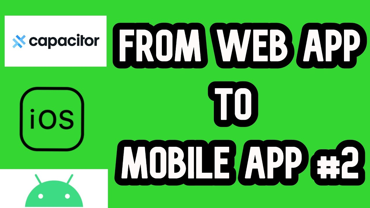 How to convert a web app to mobile app [Capacitor] in 2020