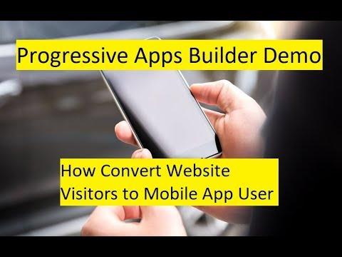 Progressive Apps Builder Demo – How Convert Website Visitors to Mobile App User