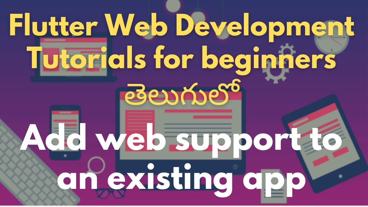 Add web support to an existing app | Flutter Web Development Tutorials for Beginners in Telugu #02