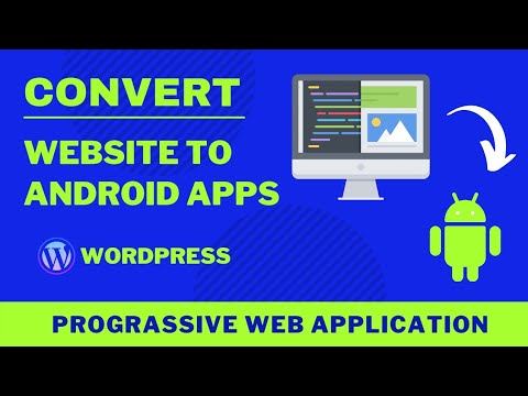 How to Convert Your Website Into a Android App for Free