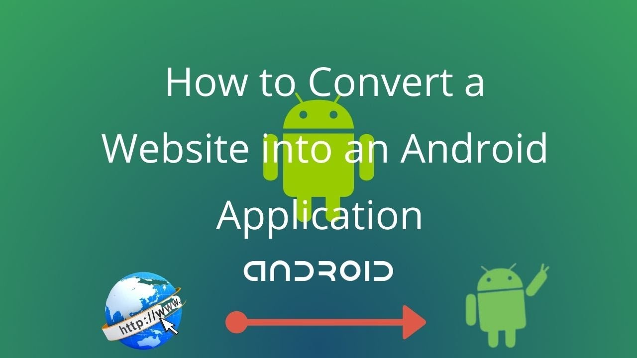 How To Convert Any Website Into a Professional Android App Free