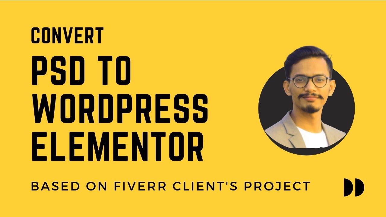 How To Convert PSD To WordPress Website Using Elementor