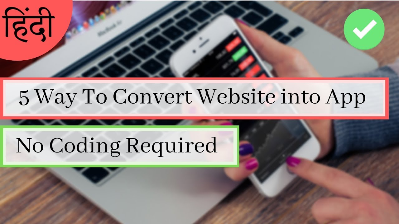 5 Way to Convert Website into Android app, Without Coding | Hindi Web Class