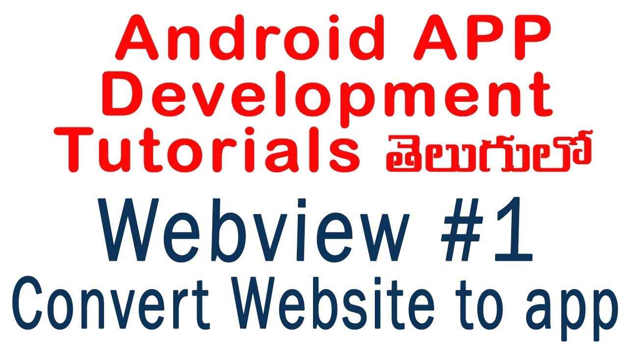 Webview tutorial 1 | Convert Website to  App | ANDROID APP DEVELOPMENT TUTORIALS IN TELUGU – 10