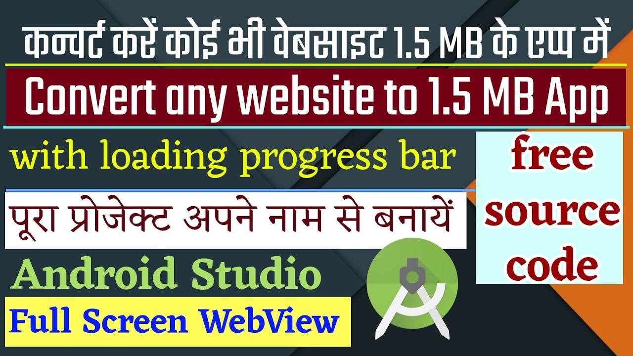 Convert Wesite in App Android Studio , webview source code free android studio Source Code free 2020