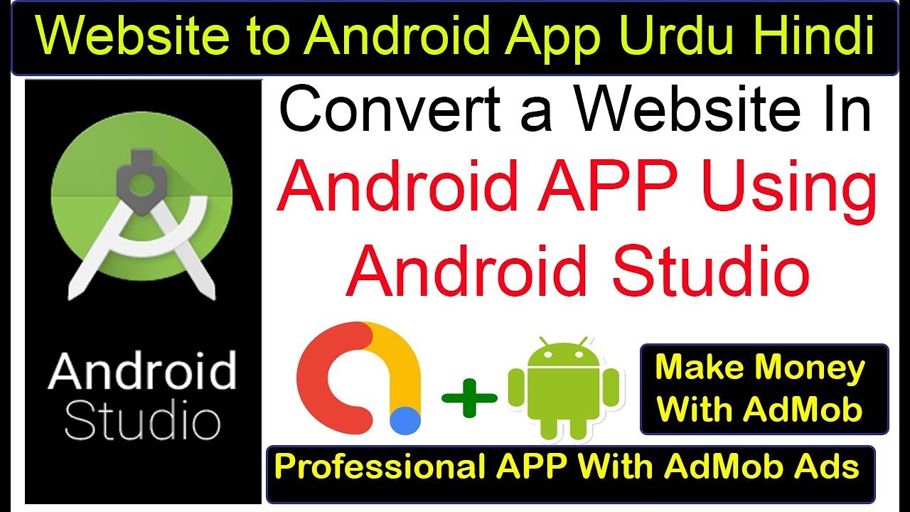 How  to Convert Website into Android App Using Android Studio in Hindi / Urdu With AdMob Ads