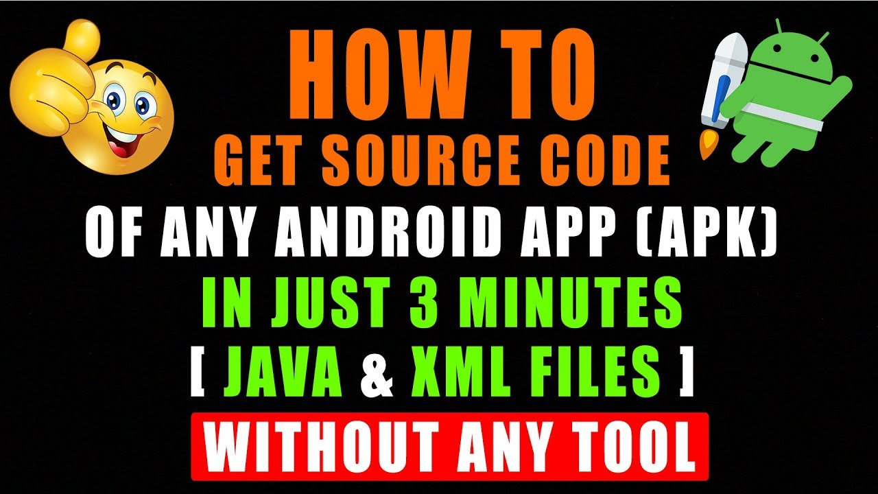 How To Get Source Code Of Any App [APK] Of Android – In Just 3 Minutes Without Any Tool 🔥