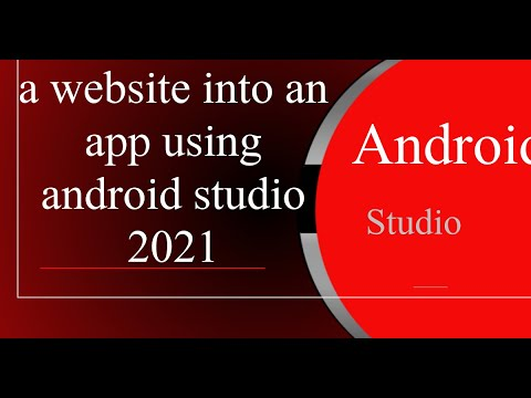 How to convert a website into an app using android studio 2021