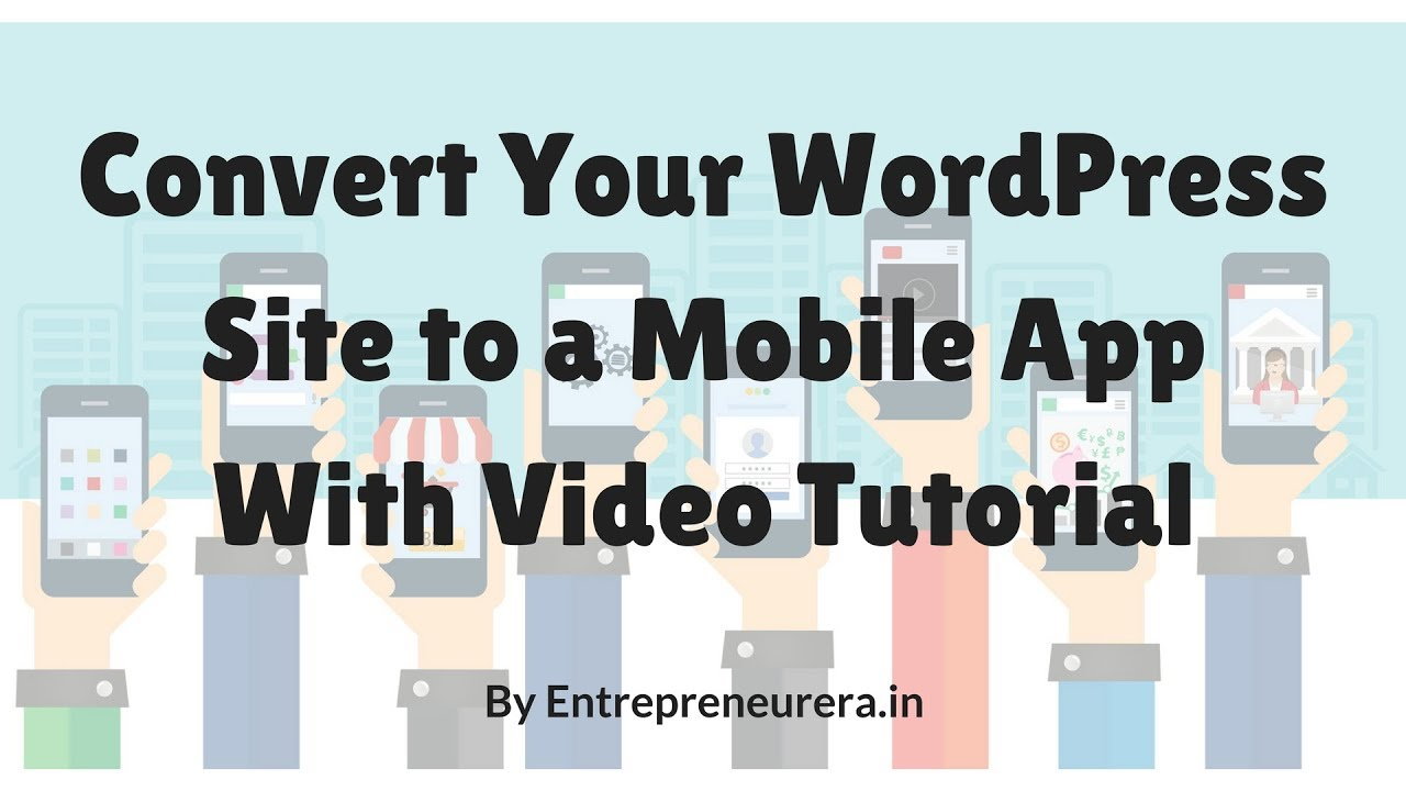 How to Convert Your WordPress Site to a Mobile App