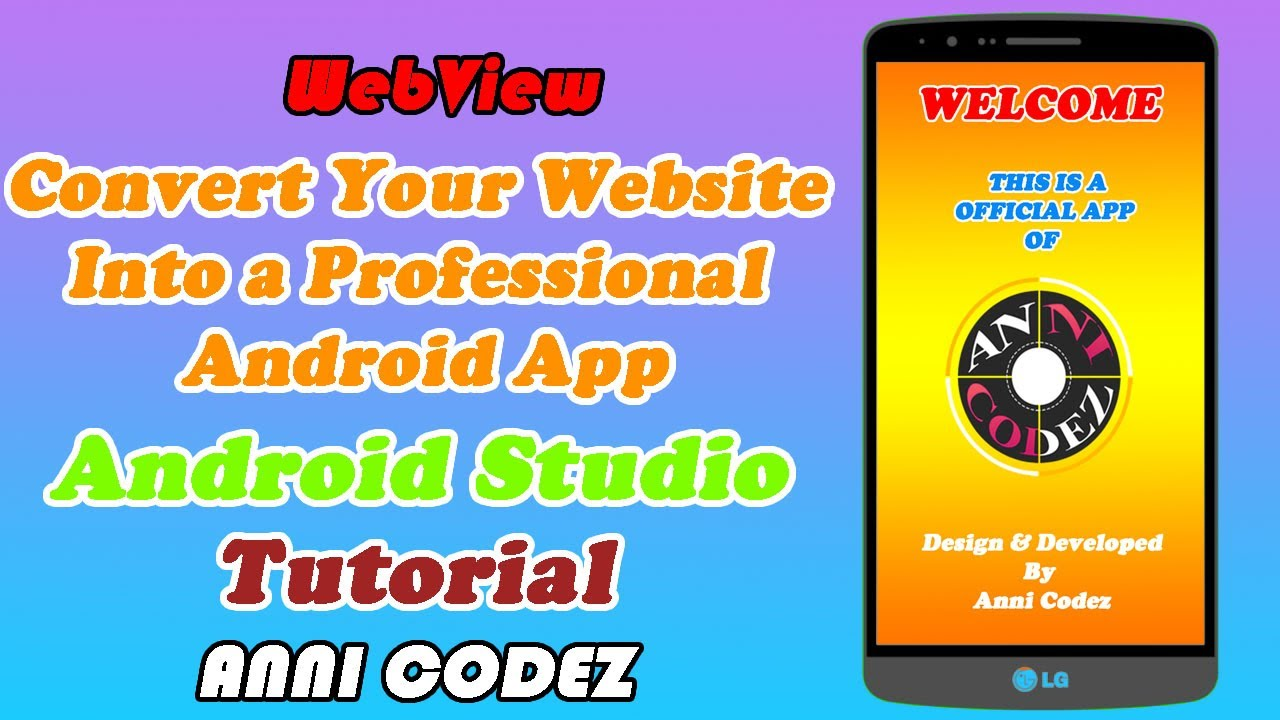 Convert Any Website Into a Professional Android App Free Using ANDROID STUDIO 2021 – Anni Codez