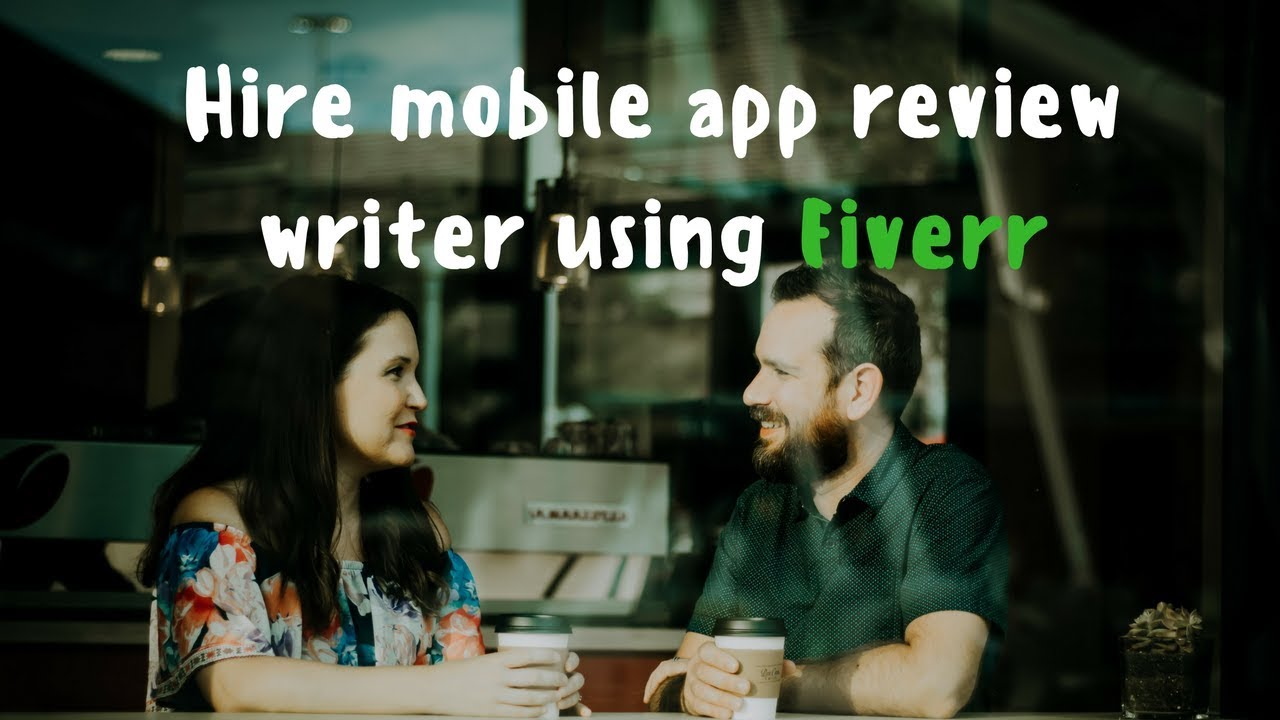 Hire mobile app review writer using Fiverr