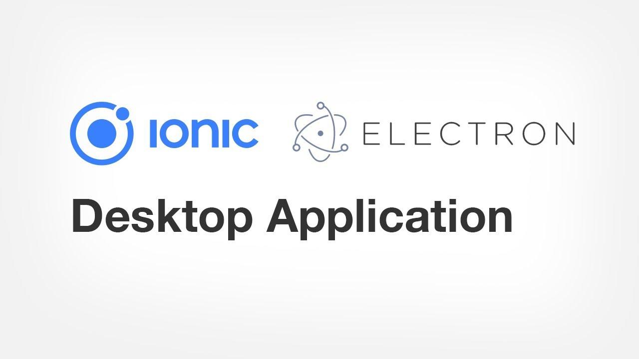 Ionic Electron Desktop Application