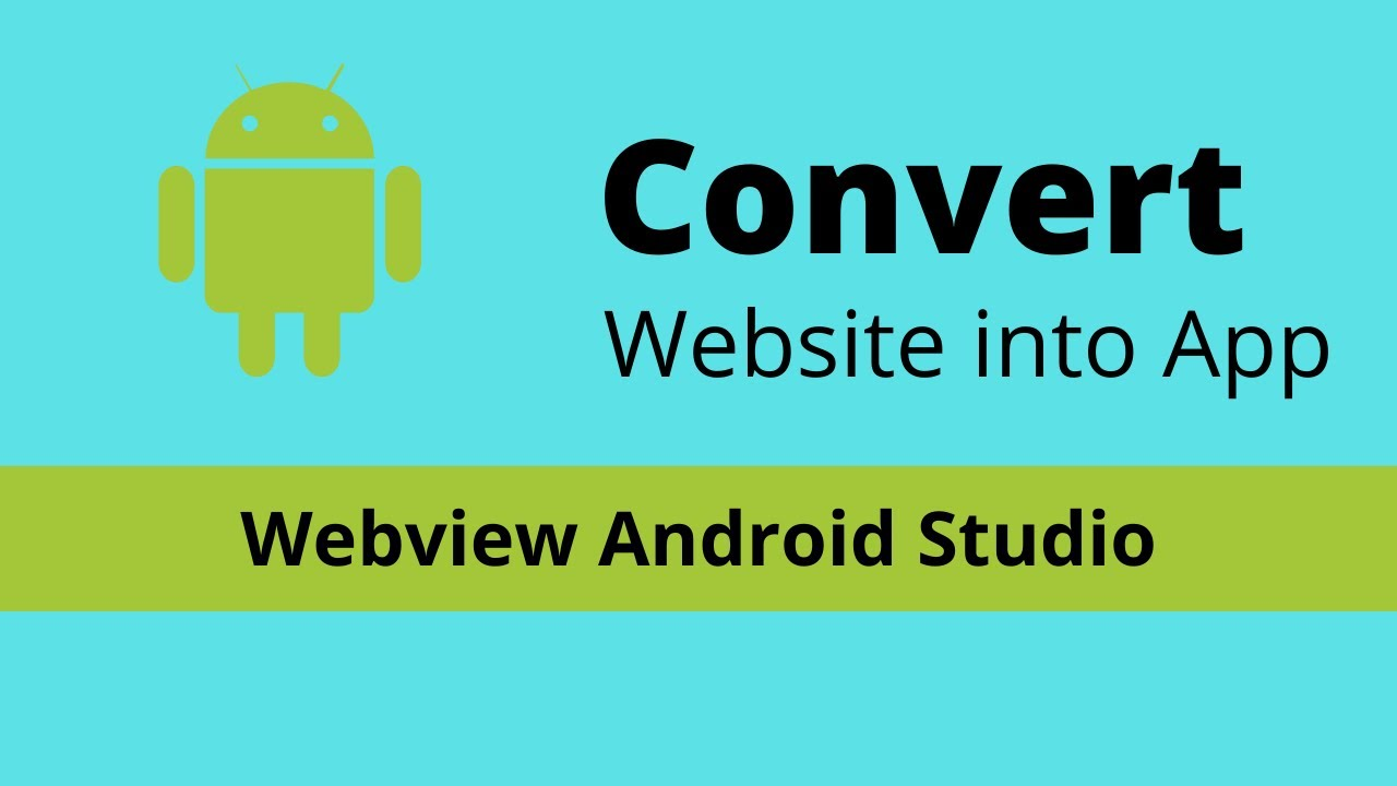 Convert Website To Android App – Webview Using Android Studio