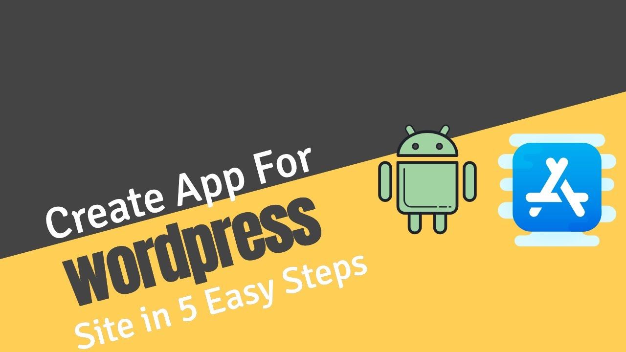 Create WordPress Site to Mobile App in Five Easy Steps (iOS and Android) without coding