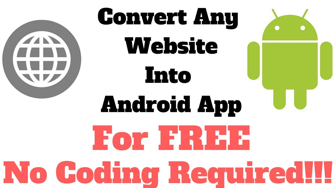 Convert Any WEBSITE Or YOUTUBE CHANNEL Into An ANDROID APP For FREE | No CODING Skills required