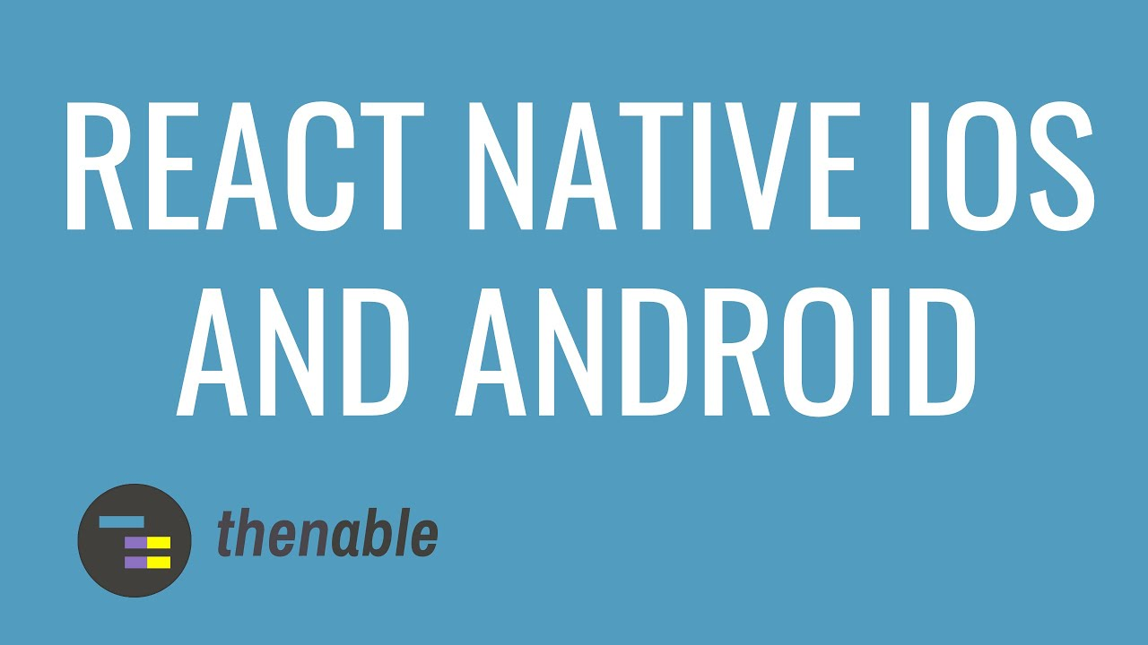 Create Your First iOS and Android React Native App