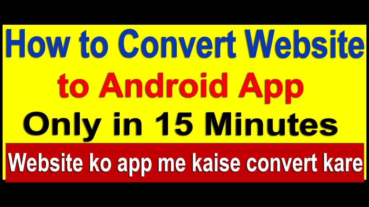 How to  Convert Website to Android App  in 15 Minutes (Hindi)