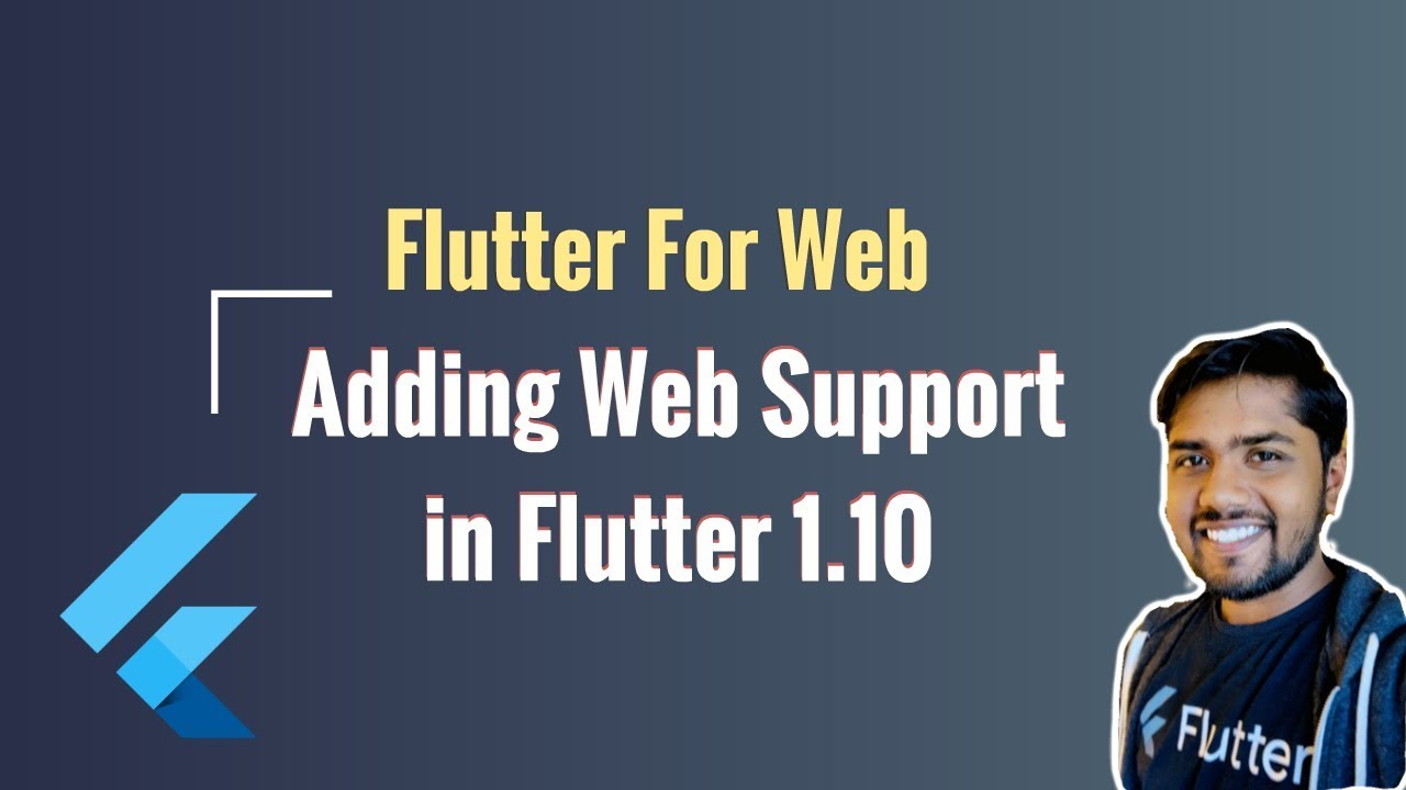 Flutter Web : Flutter 1.10 Adding Web Support For New & Existing Projects