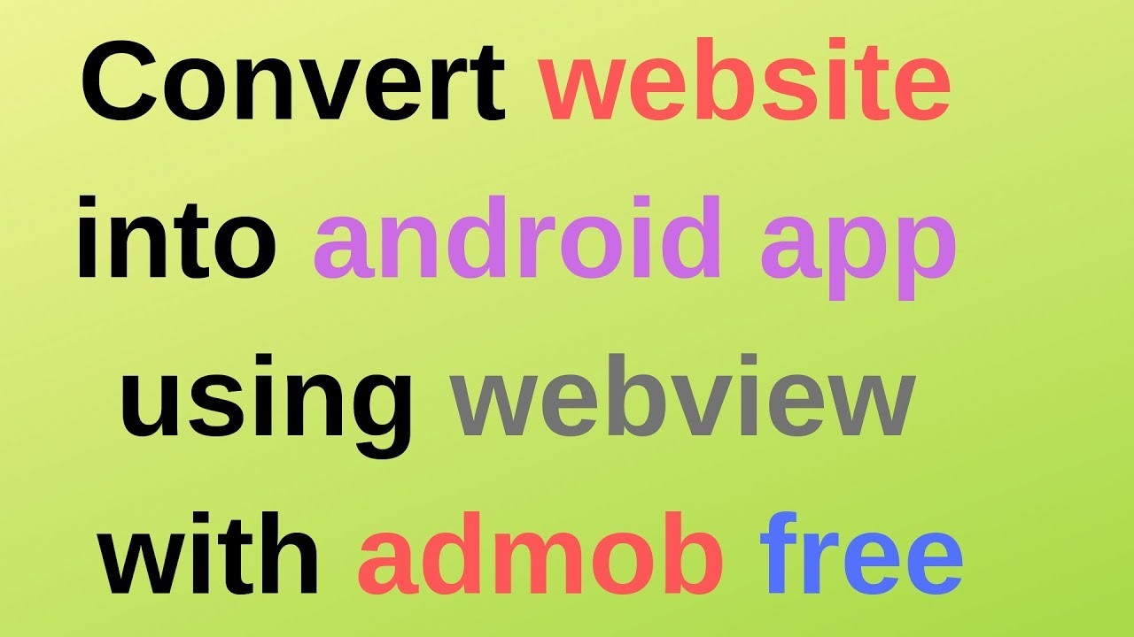 How to convert website into android app using webview with admob free