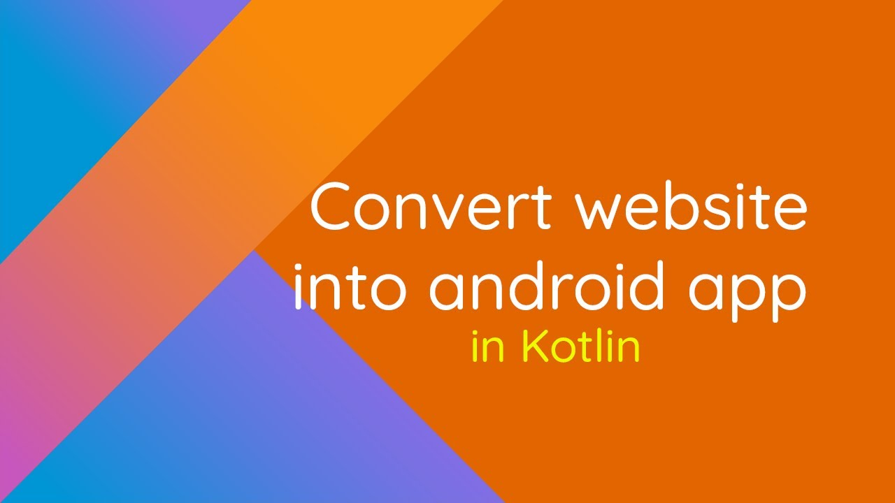 How to convert a website into an android app | Tutorials